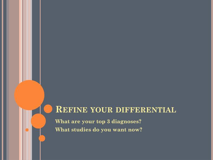 Refine your differential