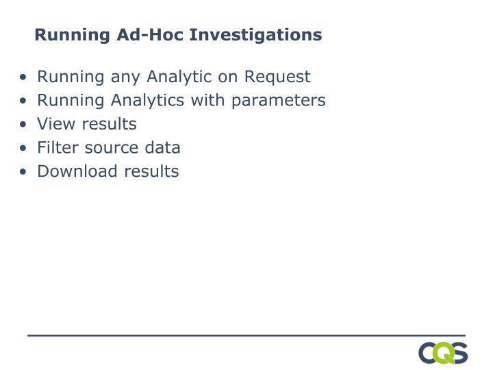 Running Ad-Hoc Investigations