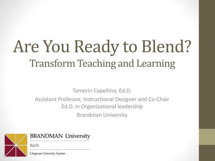 Are you ready to blend transform teaching and learning