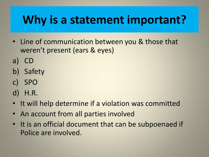Why is a statement important?