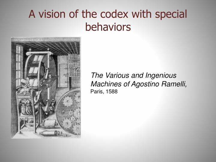 A vision of the codex with special behaviors