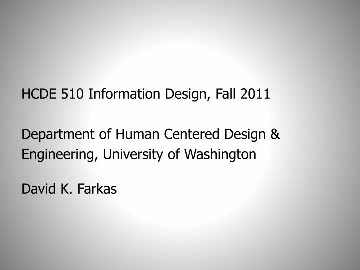 HCDE 510 Information Design, Fall 2011