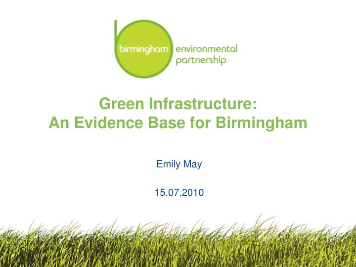 Green infrastructure an evidence base for birmingham