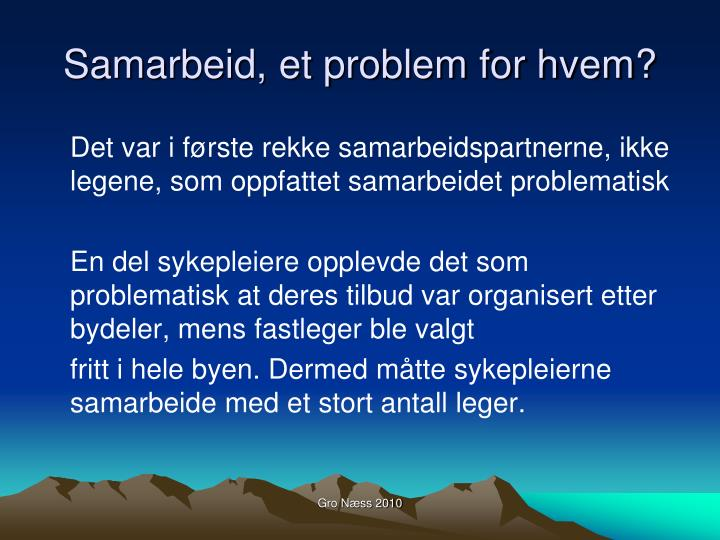 Samarbeid, et problem for hvem?