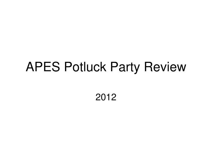 Apes potluck party review