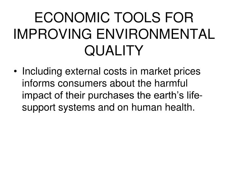 ECONOMIC TOOLS FOR IMPROVING ENVIRONMENTAL QUALITY