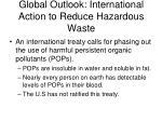 global outlook international action to reduce hazardous waste