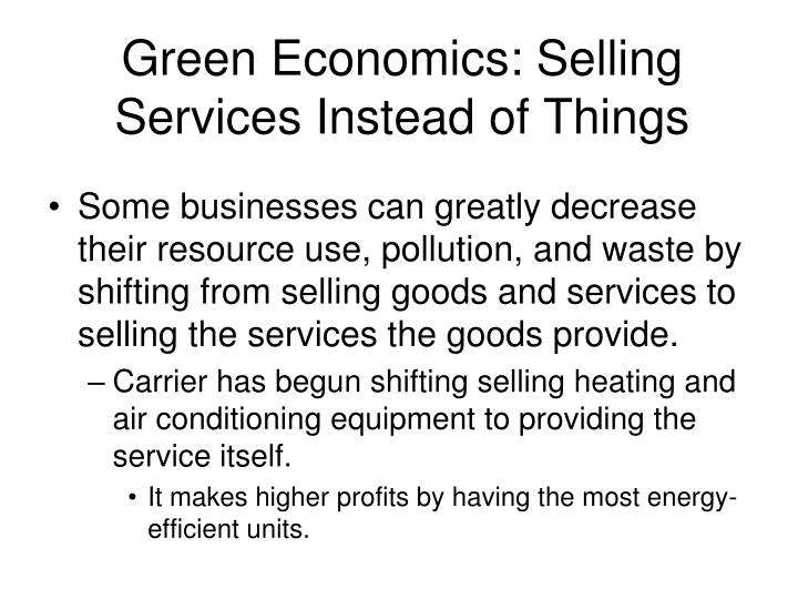 Green Economics: Selling Services Instead of Things