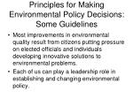 principles for making environmental policy decisions some guidelines1