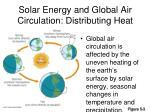 solar energy and global air circulation distributing heat