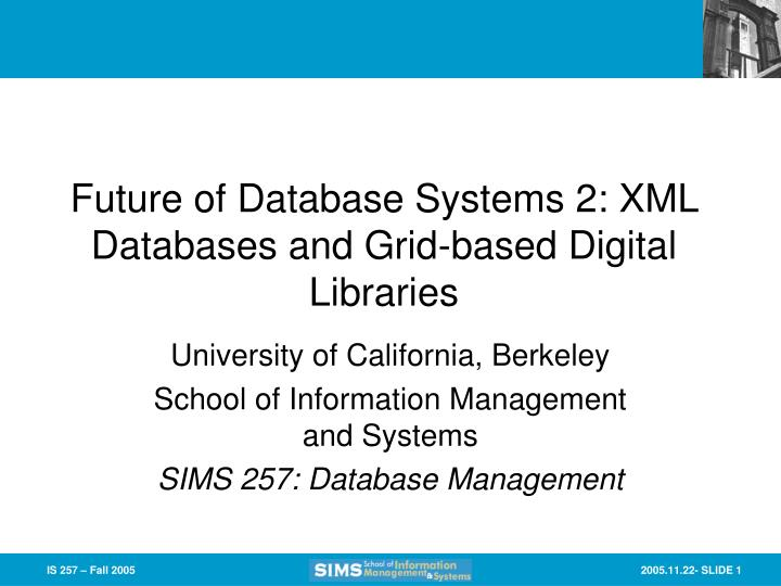 Future of database systems 2 xml databases and grid based digital libraries