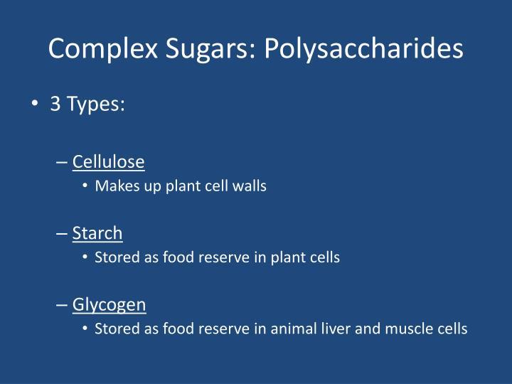 Complex Sugars: Polysaccharides
