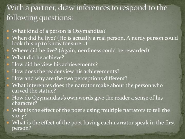 With a partner, draw inferences to respond to the following questions: