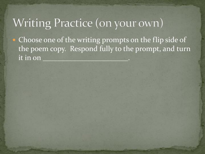 Writing Practice (on your own)