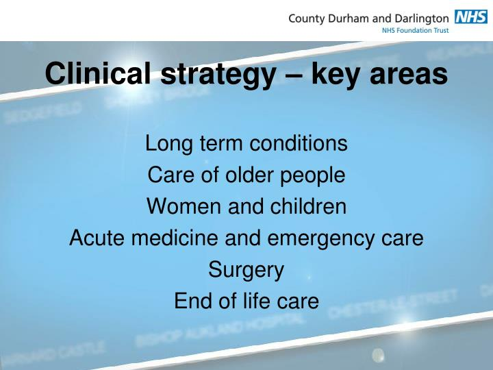 Clinical strategy – key areas
