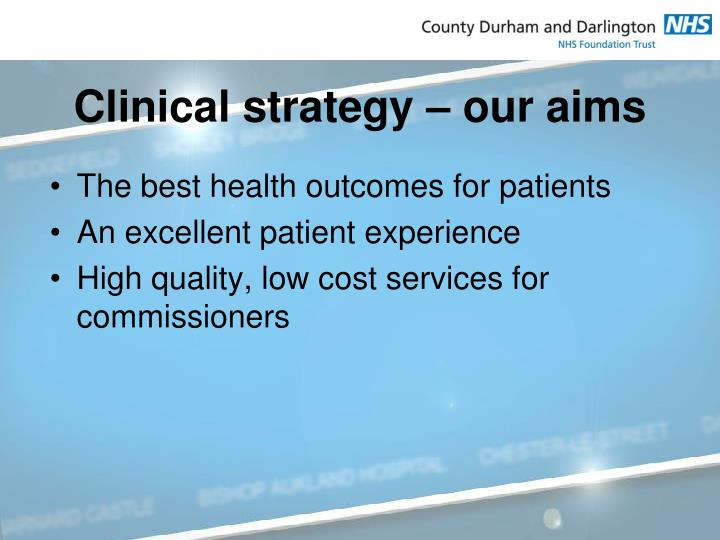 Clinical strategy – our aims