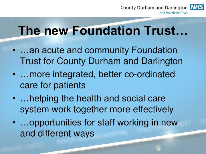 The new Foundation Trust…
