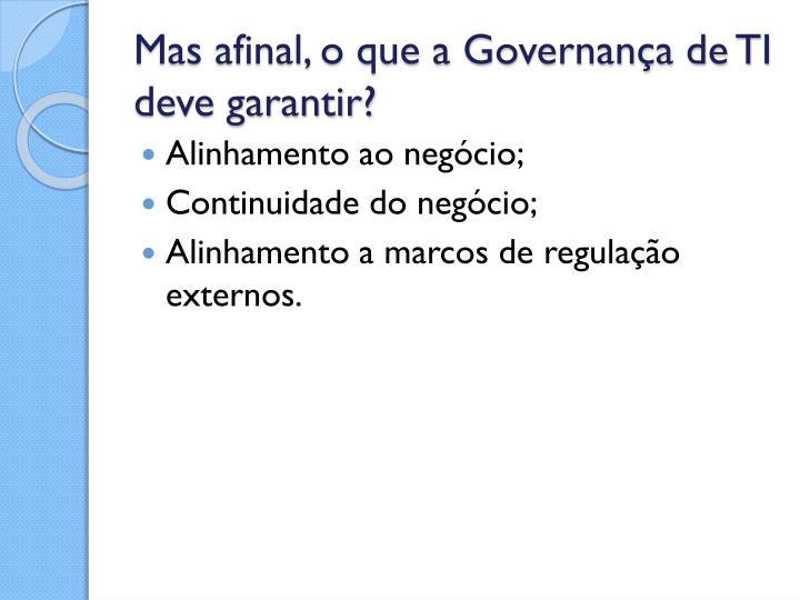 Mas afinal, o que a Governança de TI deve garantir?