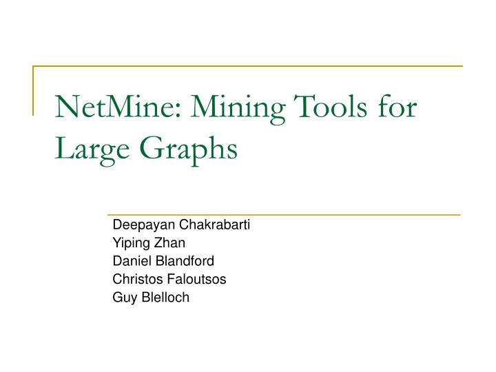 Netmine mining tools for large graphs