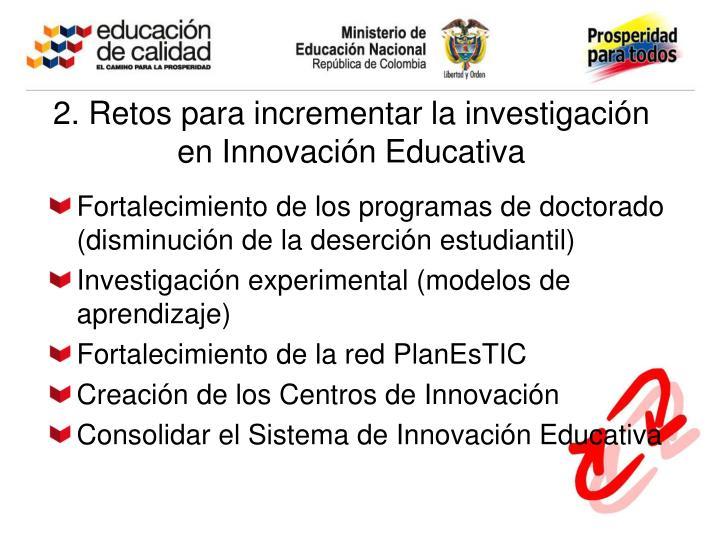 2. Retos para incrementar la investigación en Innovación Educativa