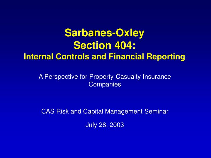 Sarbanes oxley section 404 internal controls and financial reporting