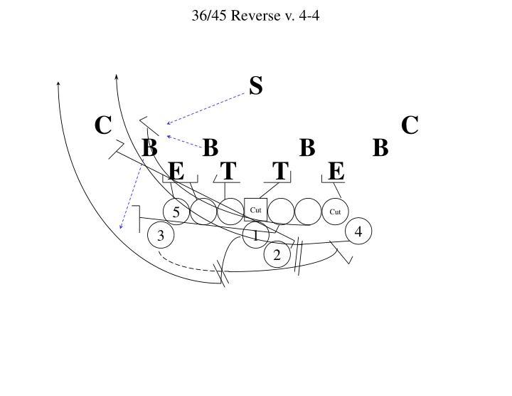 36/45 Reverse v. 4-4