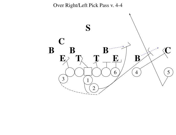 Over Right/Left Pick Pass v. 4-4