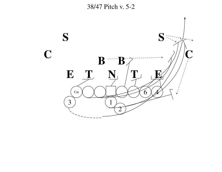 38/47 Pitch v. 5-2