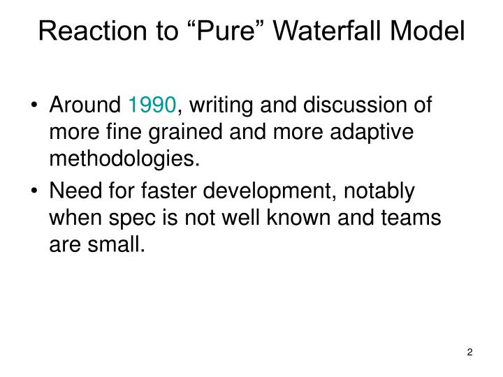 Reaction to pure waterfall model