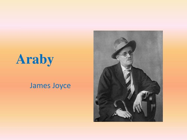 james joyce araby Araby north richmond street being blind, was a quiet street except at the hour when the christian brothers' school set the boys free an uninhabited house of two storeys stood at the blind.