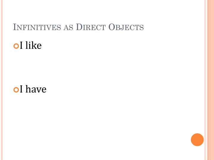 Infinitives as Direct Objects