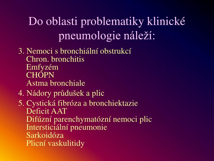 Do oblasti problematiky klinické pneumologie náleží: