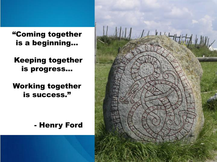 """Coming together is a beginning..."