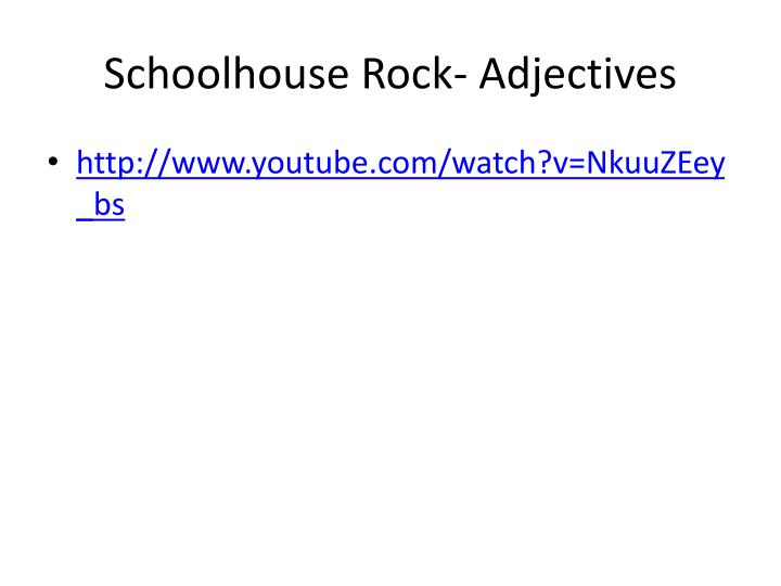 Schoolhouse Rock- Adjectives