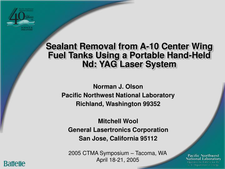 Sealant removal from a 10 center wing fuel tanks using a portable hand held nd yag laser system