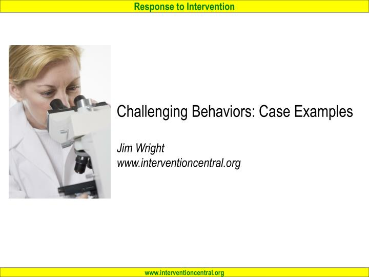 Challenging Behaviors: Case Examples