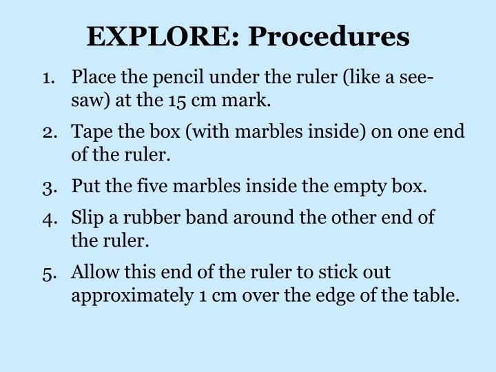 EXPLORE: Procedures
