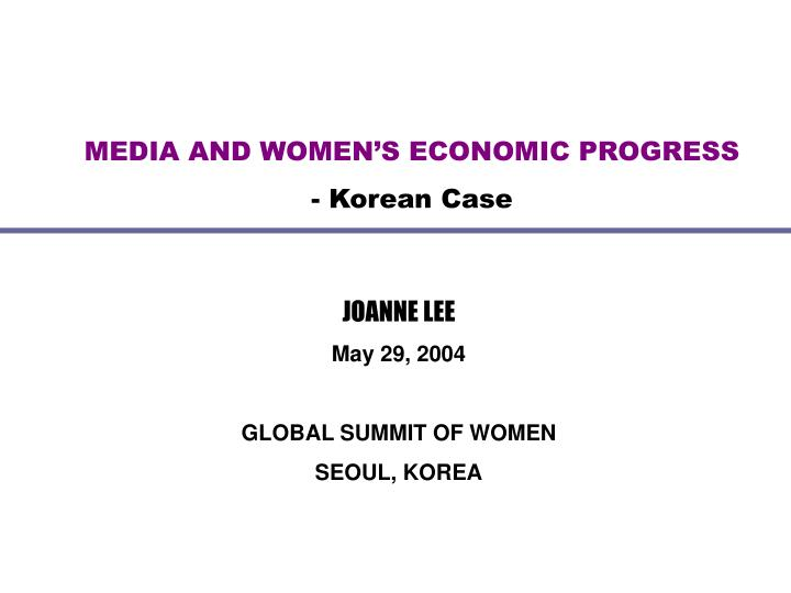 MEDIA AND WOMEN'S ECONOMIC PROGRESS