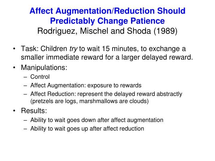 Affect Augmentation/Reduction Should