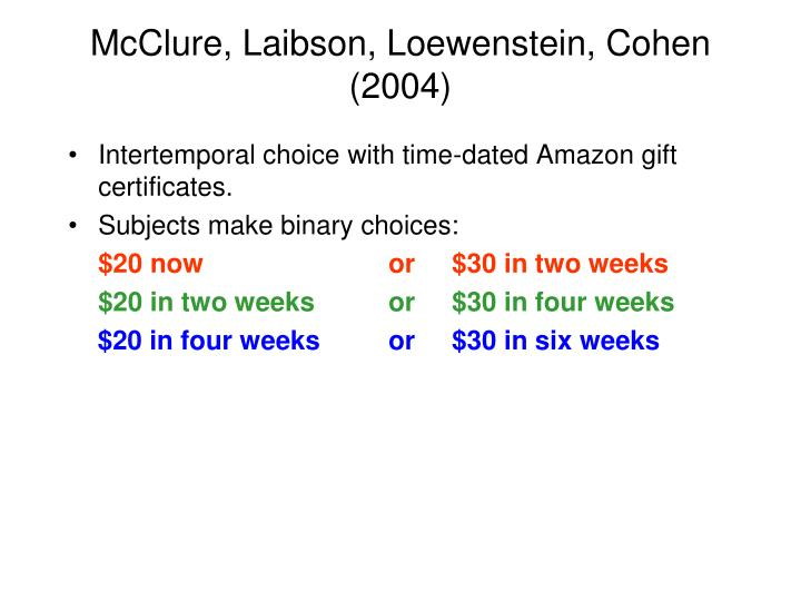 McClure, Laibson, Loewenstein, Cohen (2004)