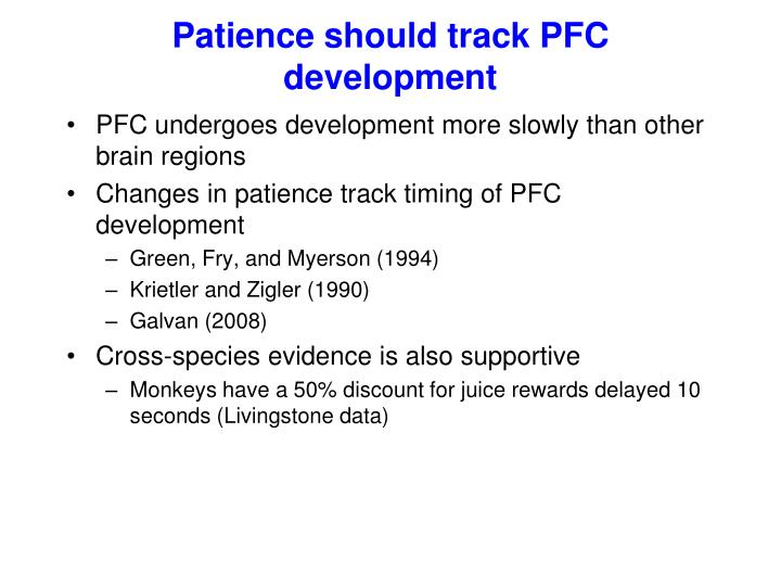 Patience should track PFC development