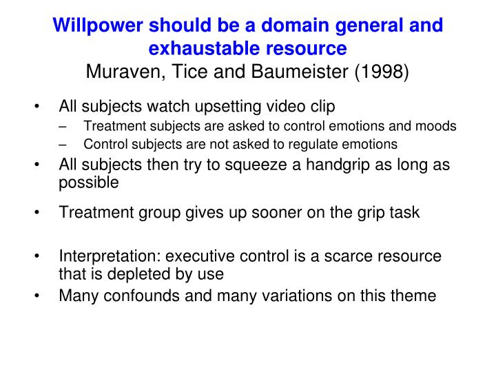 Willpower should be a domain general and exhaustable resource