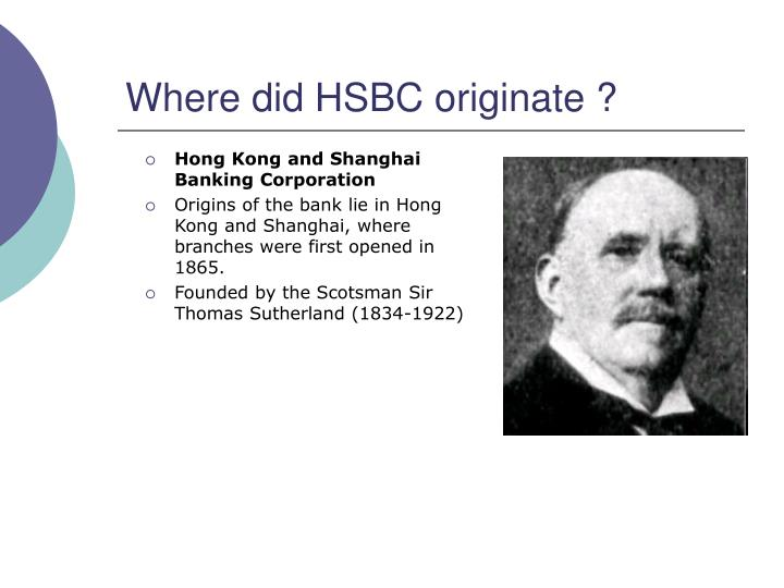 Where did HSBC originate ?