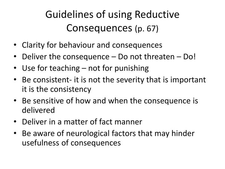 Guidelines of using Reductive Consequences