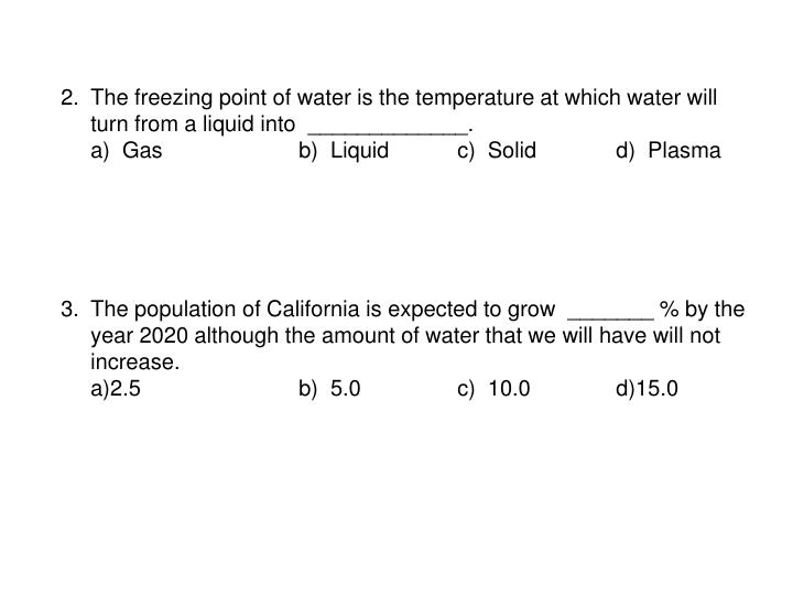 The freezing point of water is the temperature at which water will turn from a liquid into  ________...