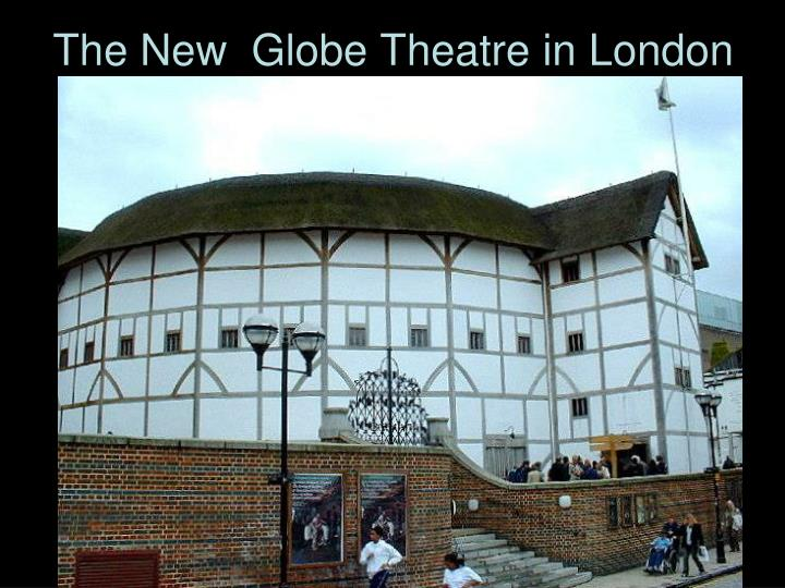 The New  Globe Theatre in London