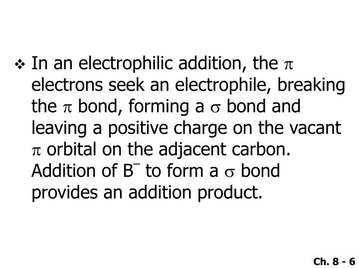 In an electrophilic addition, the