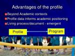 advantages of the profile