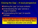 closing the gap a local perspective