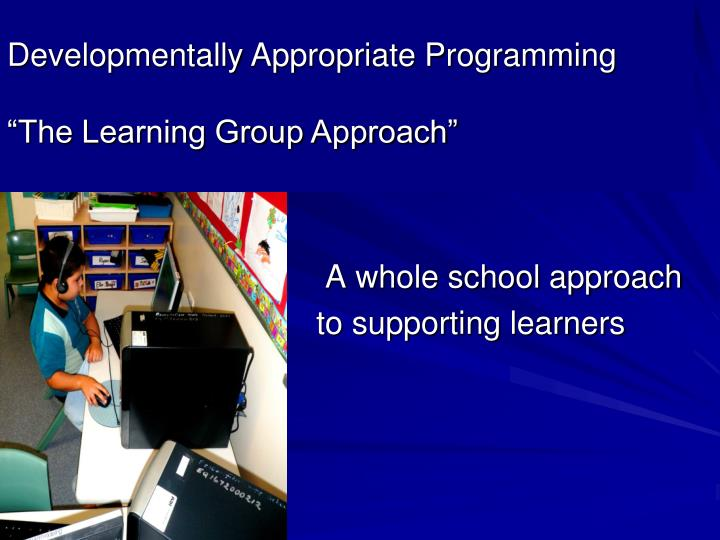 Developmentally Appropriate Programming